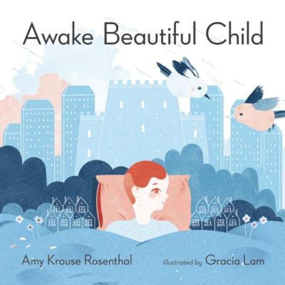 Awake Beautiful Child, Hardcover