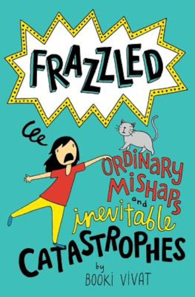 Frazzled #2: Ordinary Mishaps and Inevitable Catastrophes, Hardcover