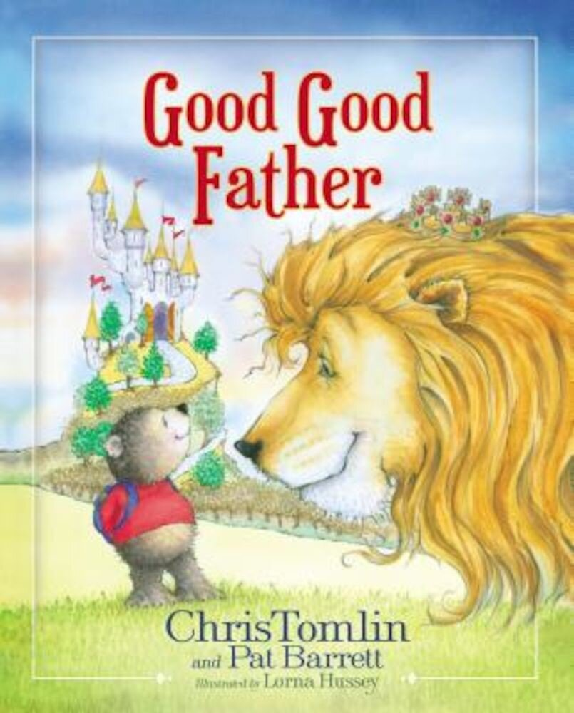 Good Good Father, Hardcover