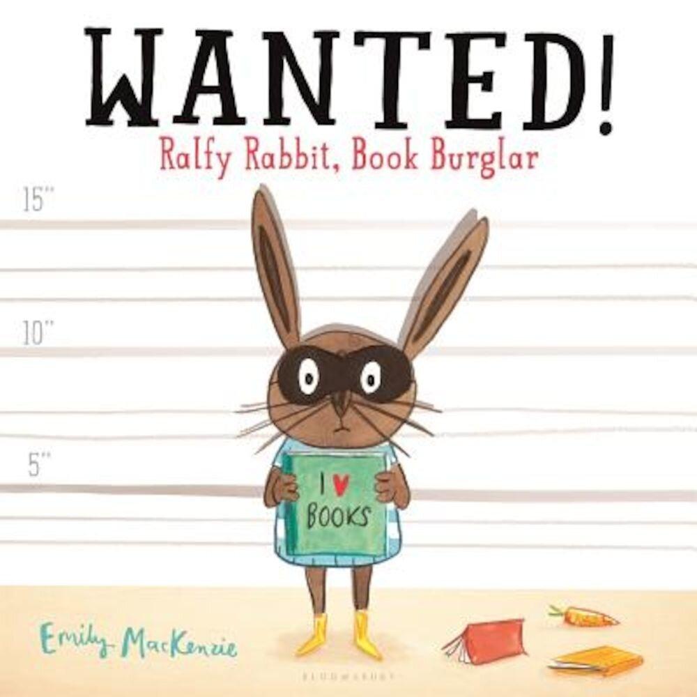 Wanted! Ralfy Rabbit, Book Burglar, Hardcover