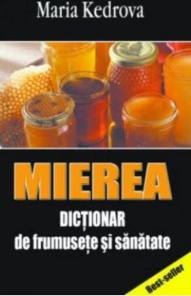 Mierea - Dictionar de frumusete si sanatate