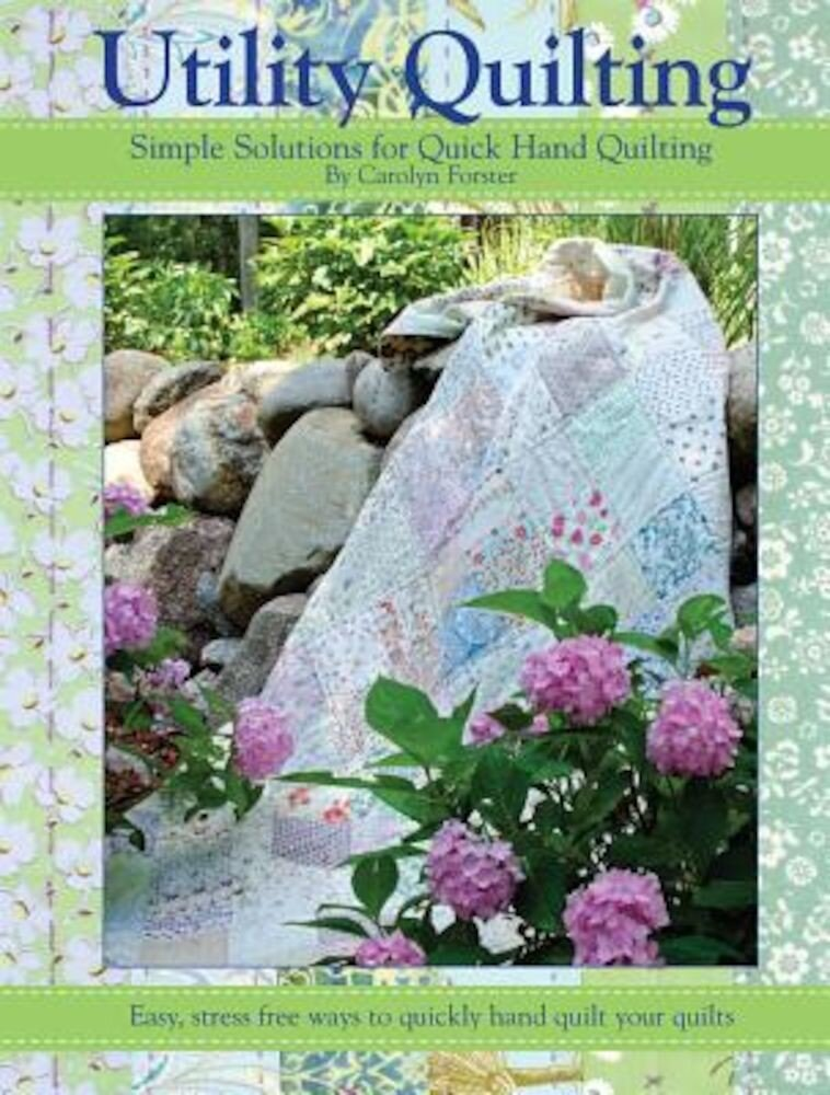 Utility Quilting: Simple Solutions for Quick Hand Quilting, Paperback