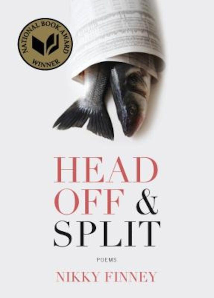 Head Off & Split: Poems, Paperback