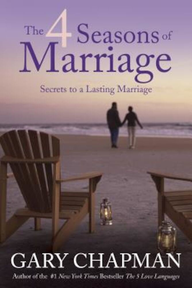 The 4 Seasons of Marriage: Secrets to a Lasting Marriage, Paperback