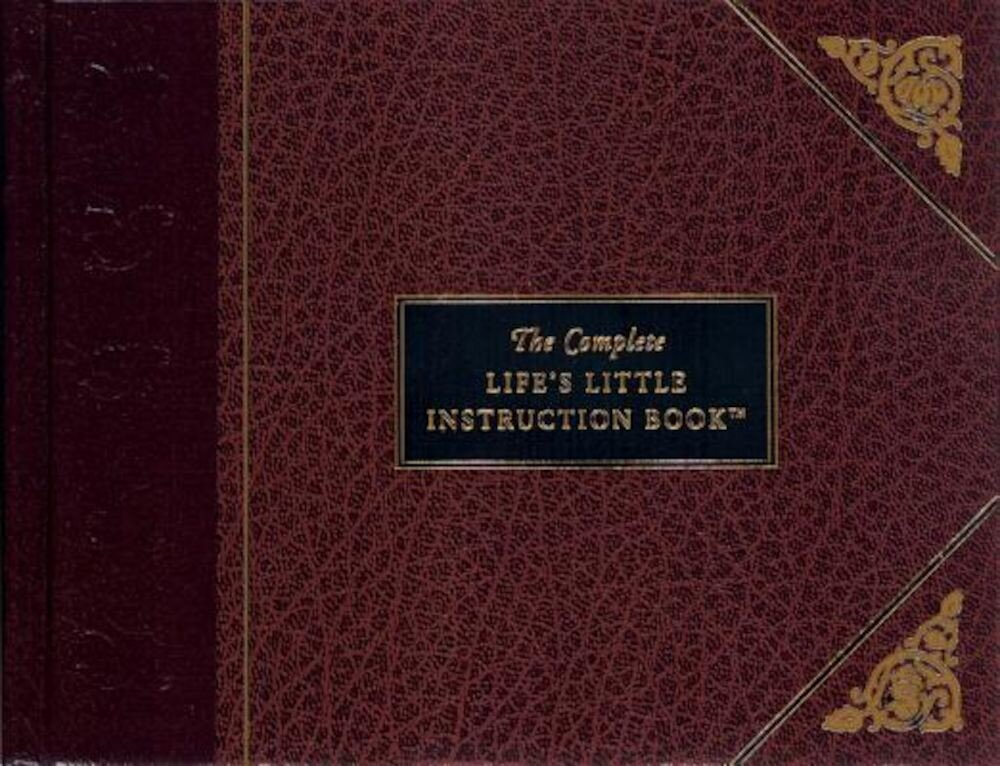 The Complete Life's Little Instruction Book, Hardcover