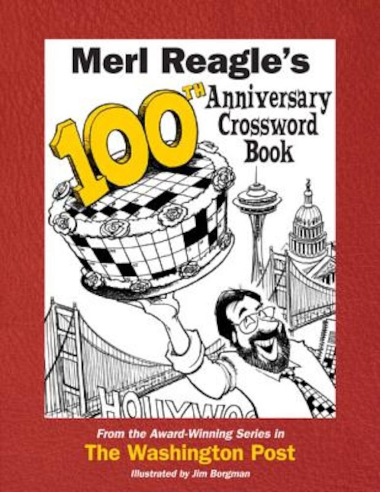 Merl Reagle's 100th Anniversary Crossword Book, Paperback