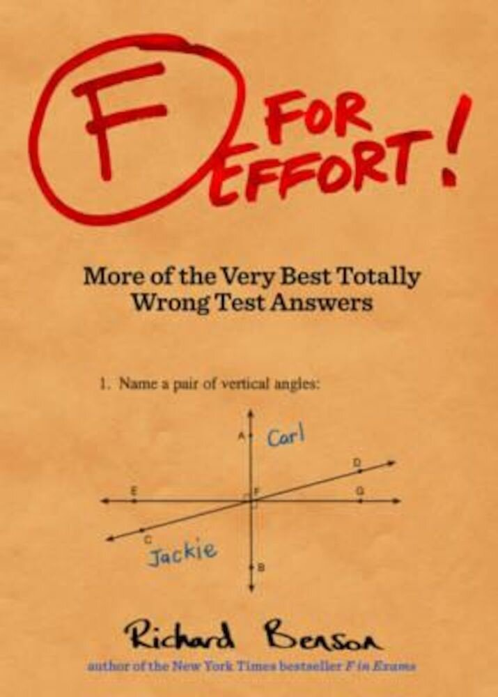 F for Effort!: More of the Very Best Totally Wrong Test Answers, Paperback
