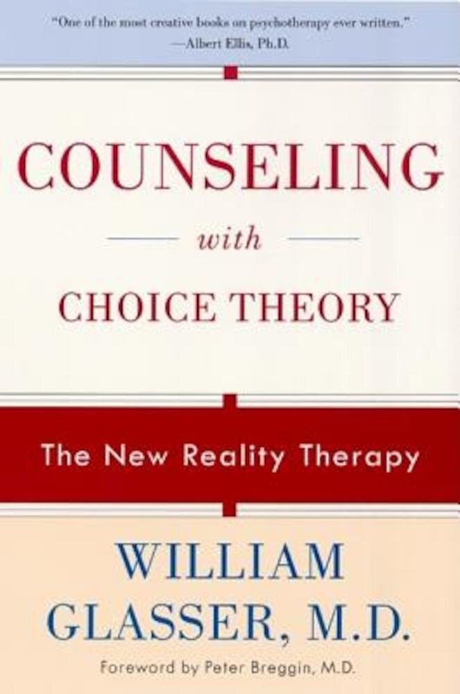 Counseling with Choice Theory: The New Reality Therapy, Paperback