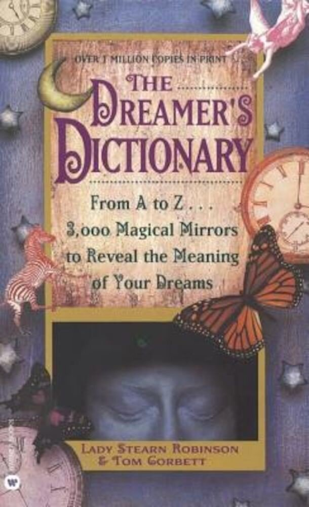 The Dreamer's Dictionary: From A to Z...3,000 Magical Mirrors to Reveal the Meaning of Your Dreams, Hardcover