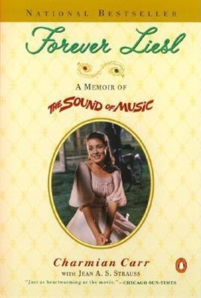 Forever Liesl: A Memoir of the Sound of Music, Paperback