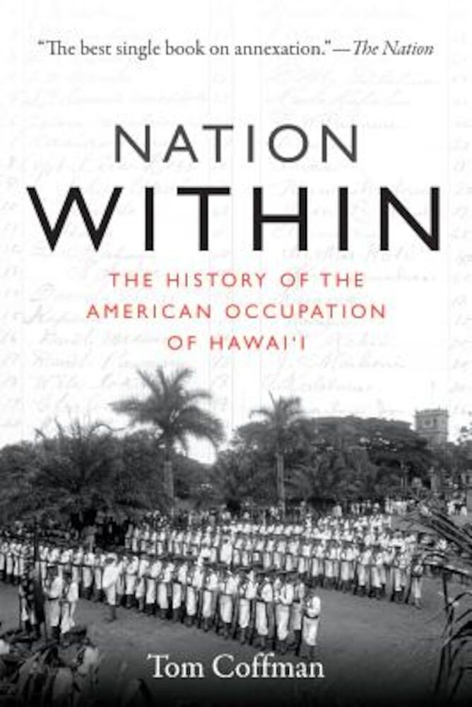 Nation Within: The History of the American Occupation of Hawai'i, Paperback