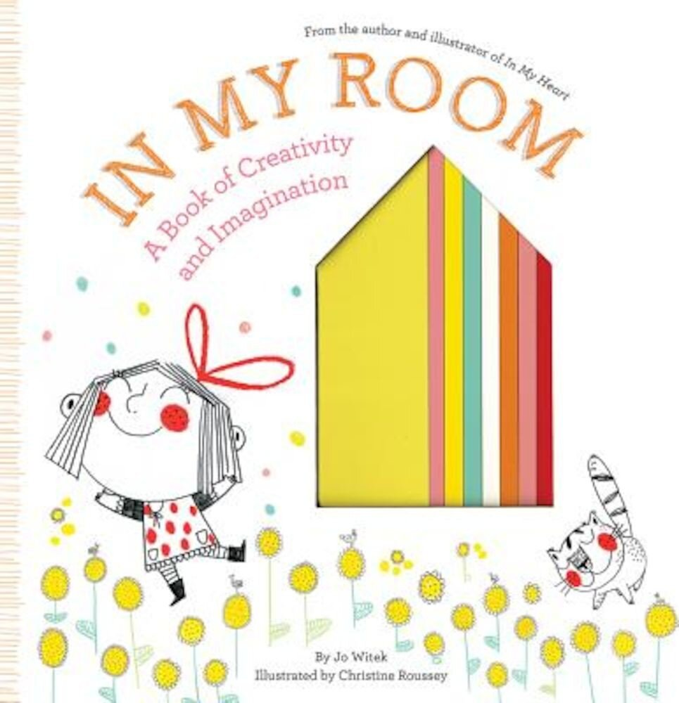 In My Room: A Book of Creativity and Imagination, Hardcover