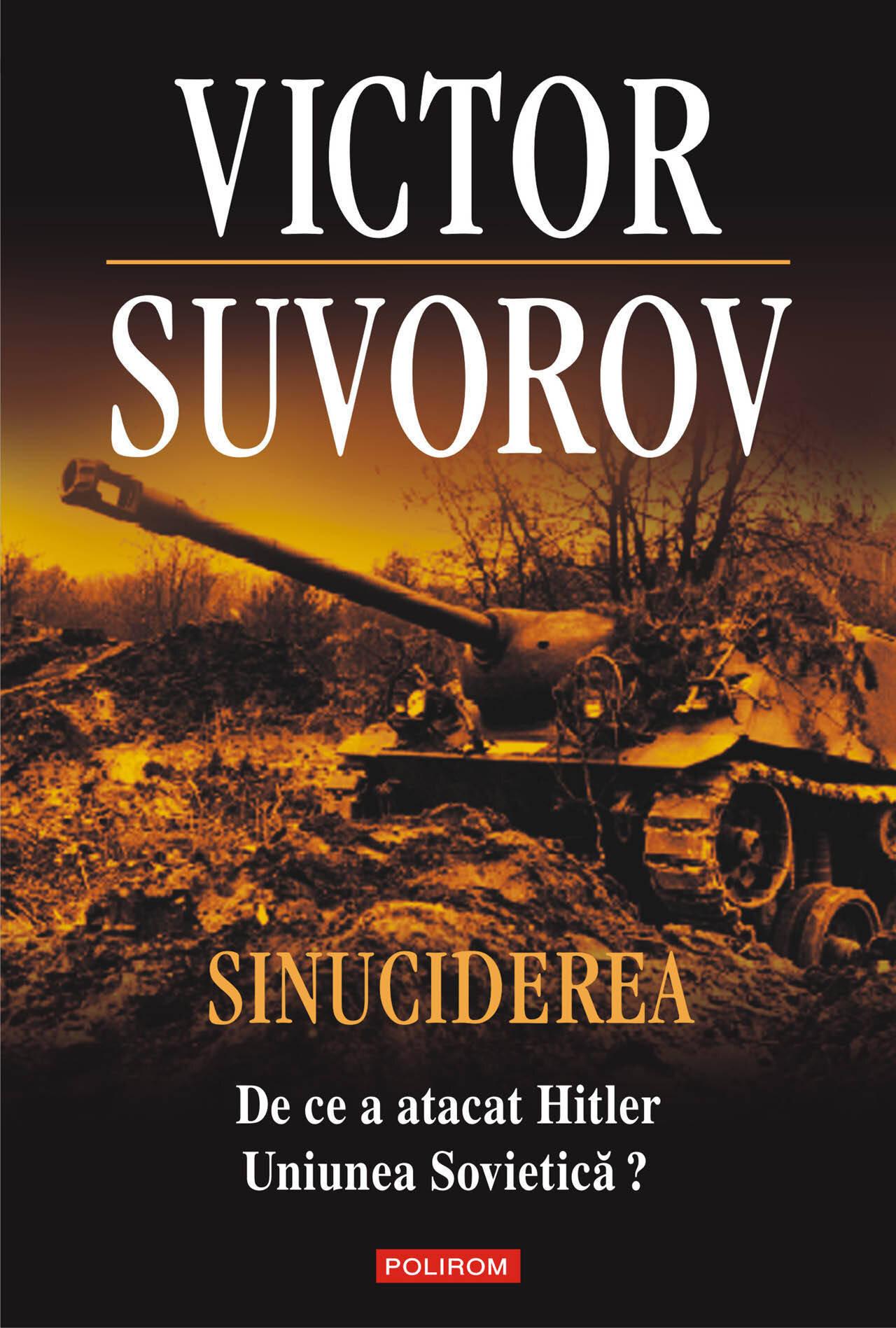 Sinuciderea. De ce a atacat Hitler Uniunea Sovietica? (eBook)