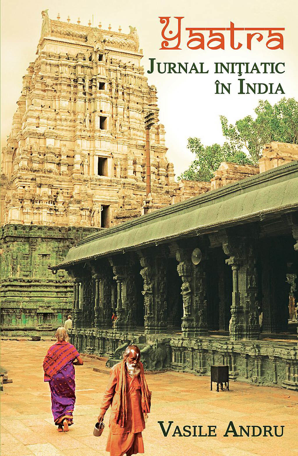 Yaatra. Jurnal initiatic in India (eBook)