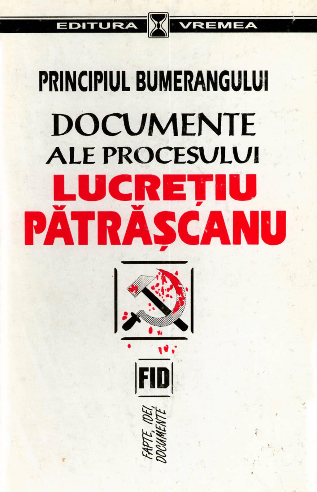 Principiul bumerangului. Documente ale procesului Lucretiu Patrascanu (eBook)