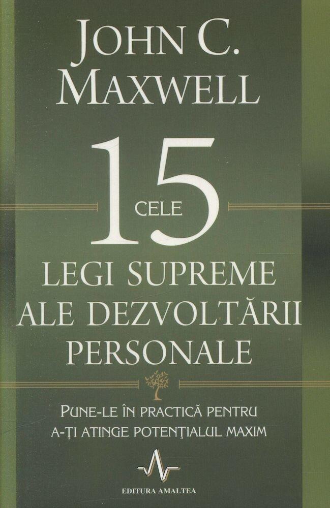 Coperta Carte Cele 15 legi supreme ale dezvoltarii personale. Pune-le in practica pentru a-ti atinge potentialul maxim