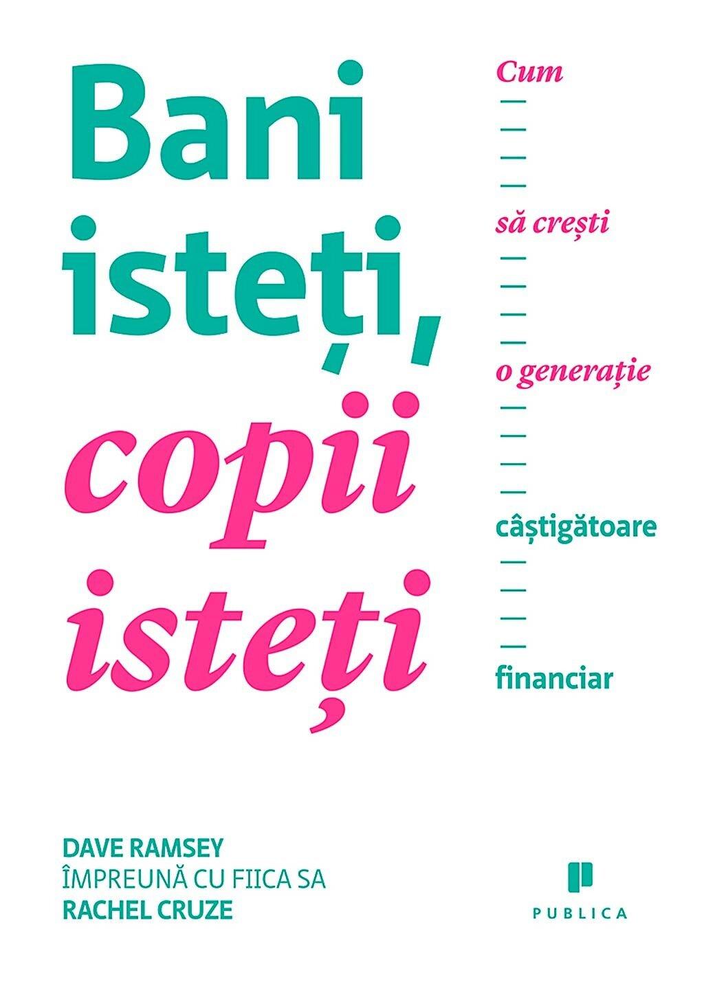 Bani isteti, copii isteti. Cum sa cresti o generatie castigatoare financiar PDF (Download eBook)