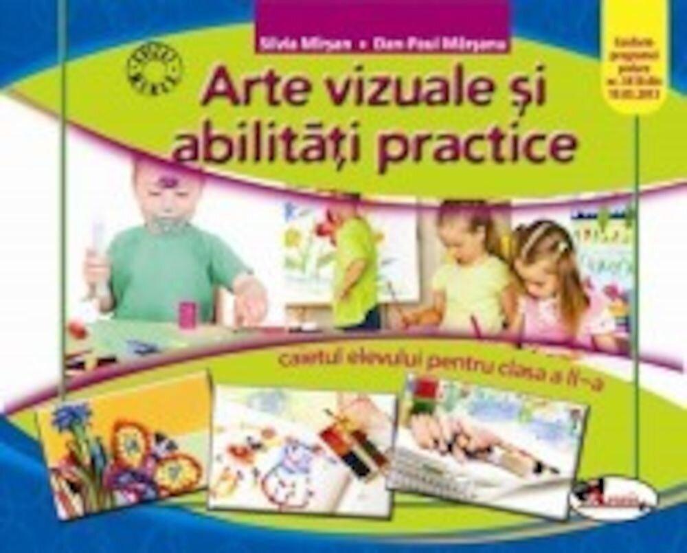 Arte vizuale si abilitati practice. Caietul elevului pentru clasa a II-a. Ed.2016