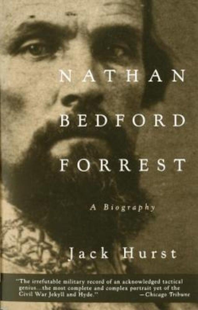 Nathan Bedford Forrest: A Biography, Paperback