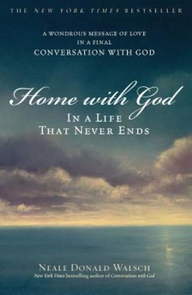 Home with God: In a Life That Never Ends, Paperback