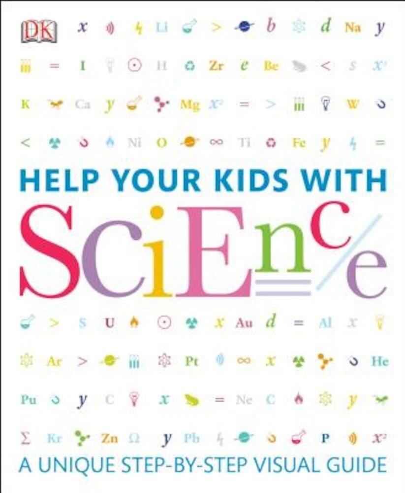 Help Your Kids with Science: A Unique Step-By-Step Visual Guide, Paperback