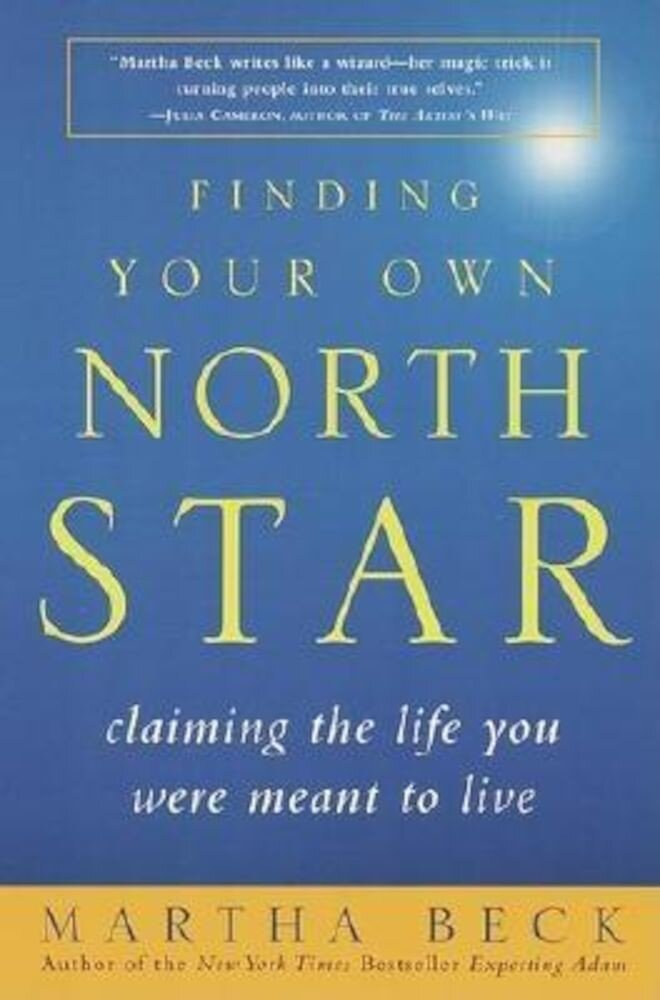 Finding Your Own North Star: Claiming the Life You Were Meant to Live, Paperback