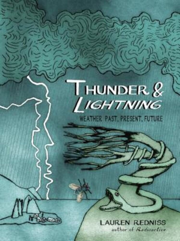 Thunder & Lightning: Weather Past, Present, Future, Hardcover