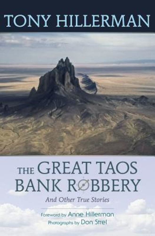 The Great Taos Bank Robbery and Other True Stories, Paperback