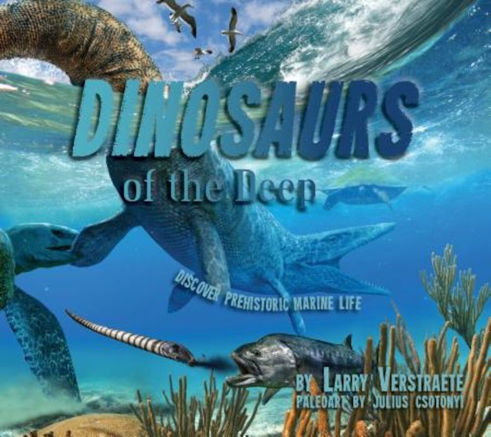 'Dinosaurs' of the Deep: Discover Prehistoric Marine Life, Hardcover