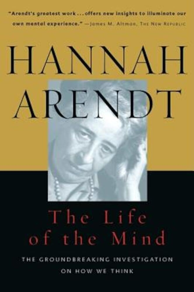 Life of the Mind: One/Thinking, Two/Willing, Paperback