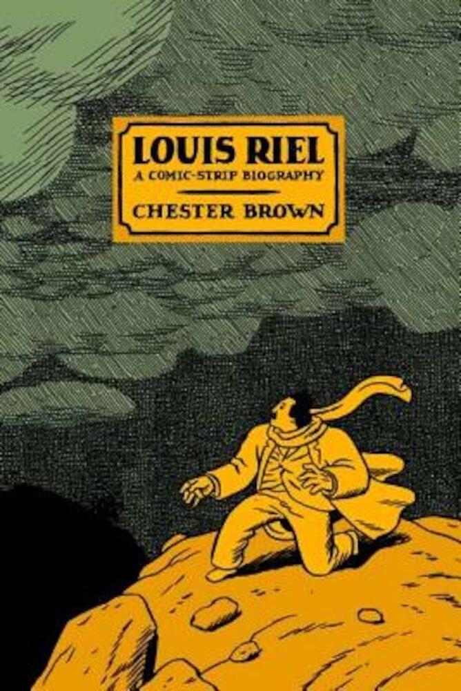 Louis Riel: A Comic-Strip Biography, Paperback
