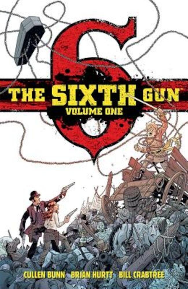 The Sixth Gun, Volume 1, Hardcover