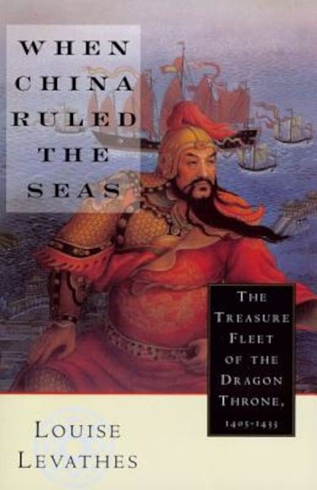 When China Ruled the Seas: The Treasure Fleet of the Dragon Throne, 1405-1433 (Revised), Paperback