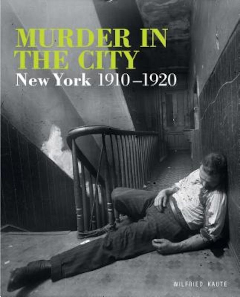 Murder in the City: New York, 1910-1920, Hardcover