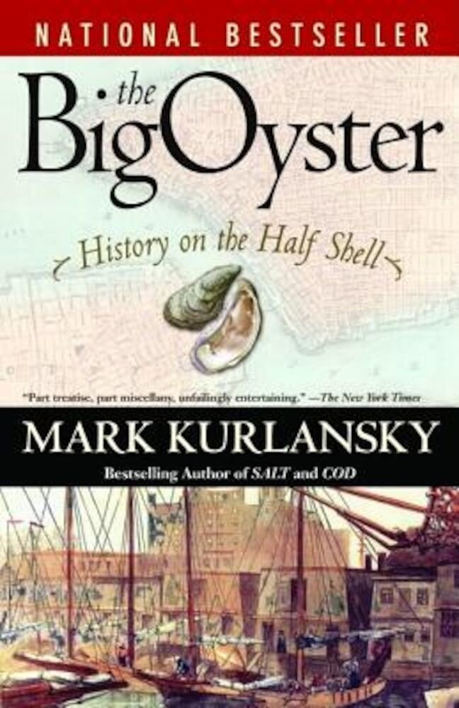 The Big Oyster: History on the Half Shell, Paperback