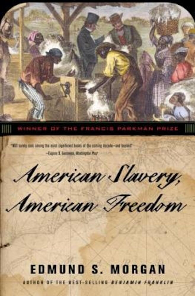 American Slavery, American Freedom, Paperback