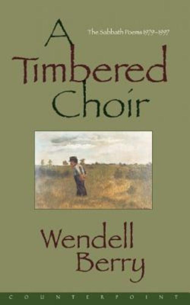 A Timbered Choir, Paperback