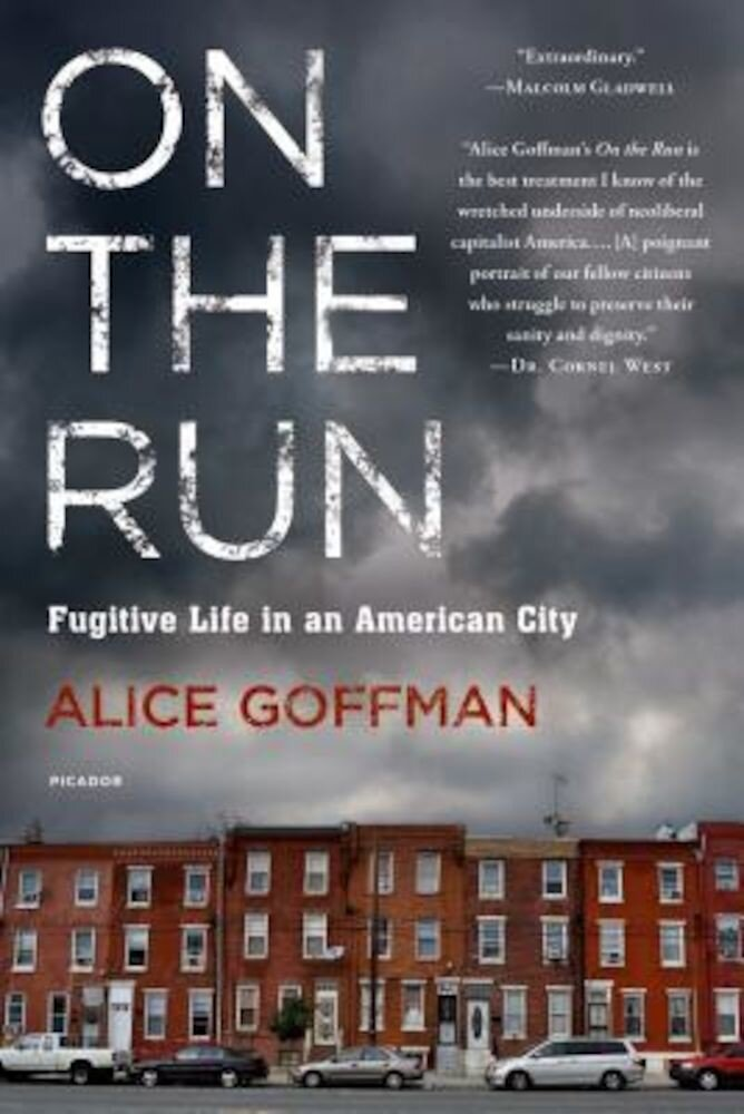 On the Run: Fugitive Life in an American City, Paperback