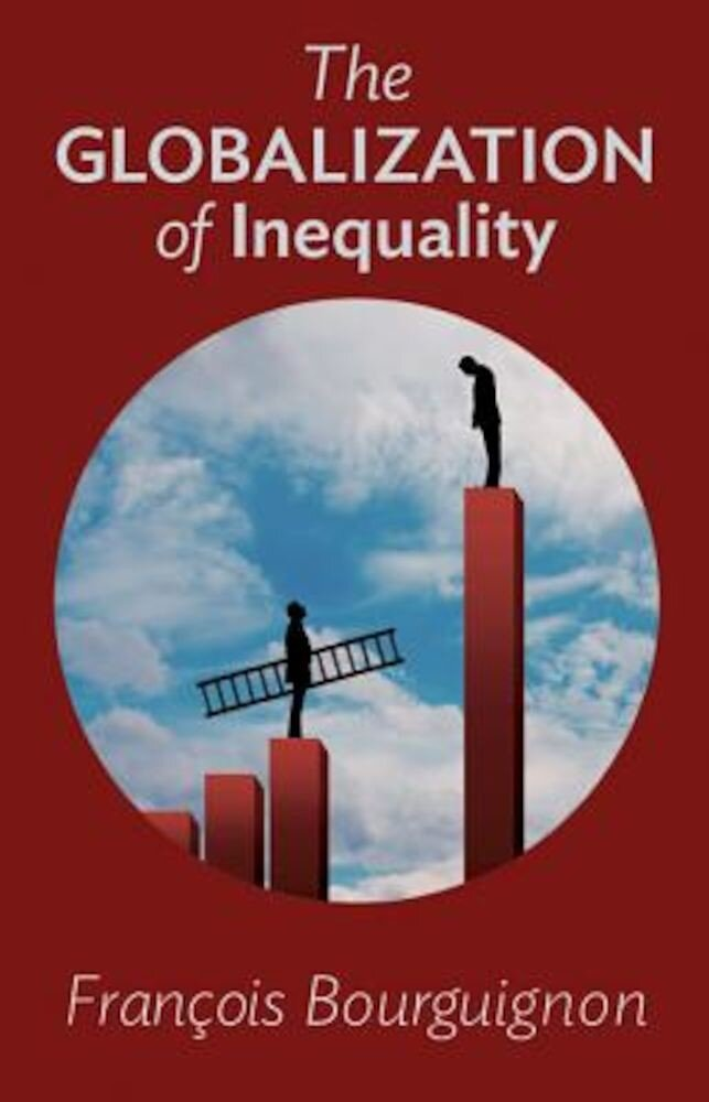 The Globalization of Inequality, Hardcover