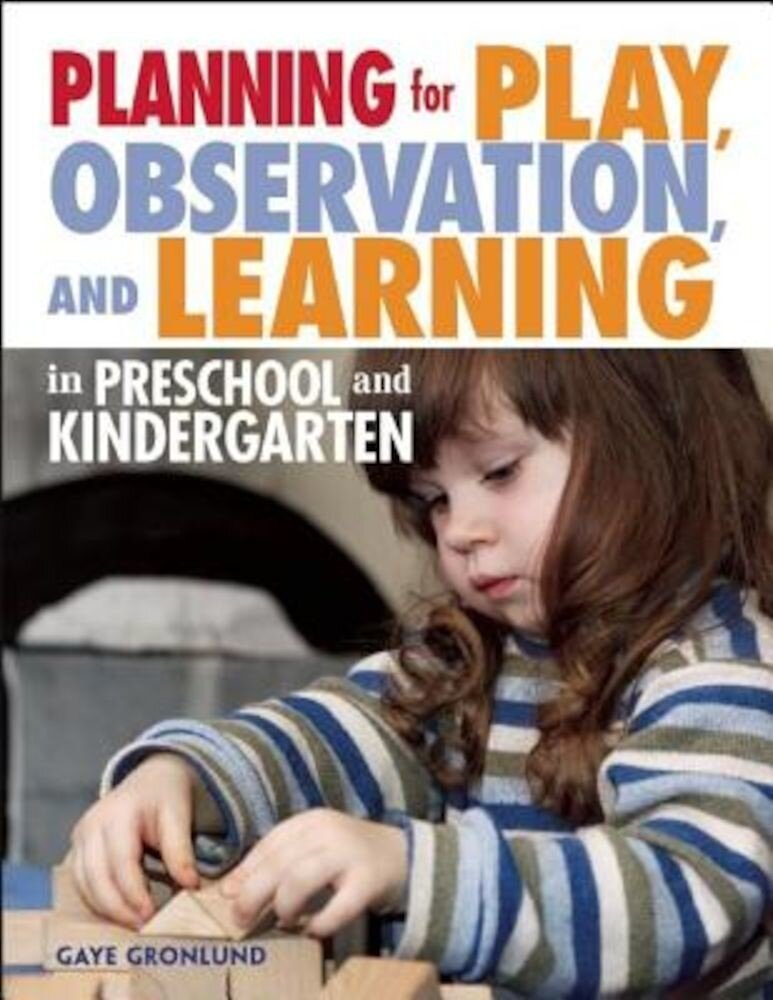 Planning for Play, Observation, and Learning in Preschool and Kindergarten, Paperback