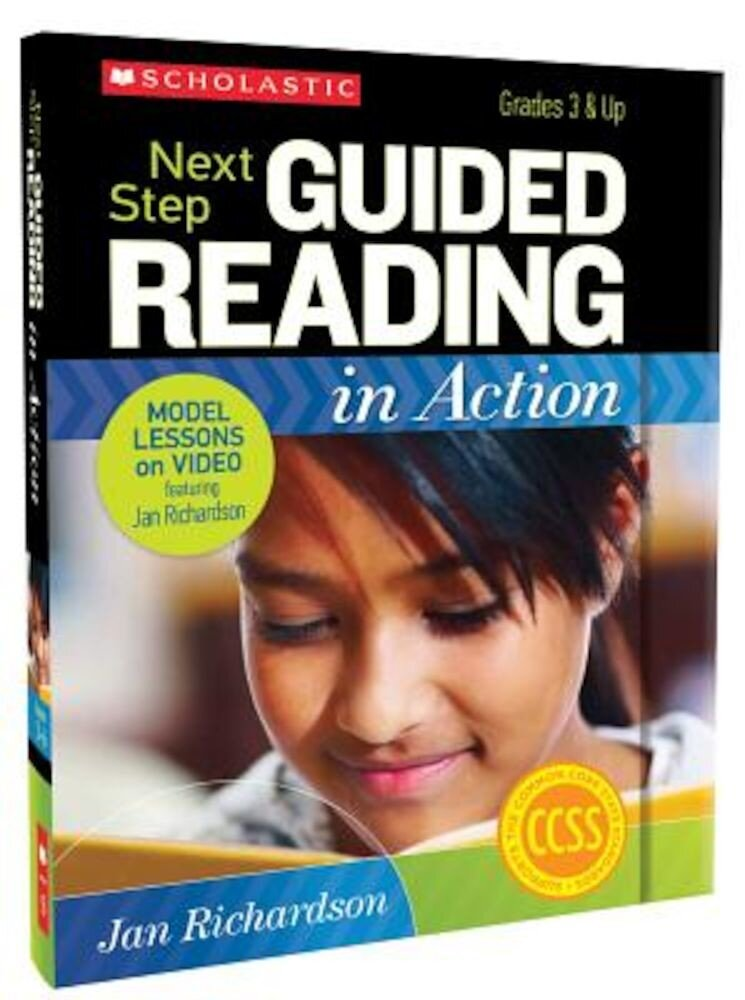 Next Step Guided Reading in Action, Grades 3 & Up: Model Lessons on Video [With CDROM and DVD], Hardcover