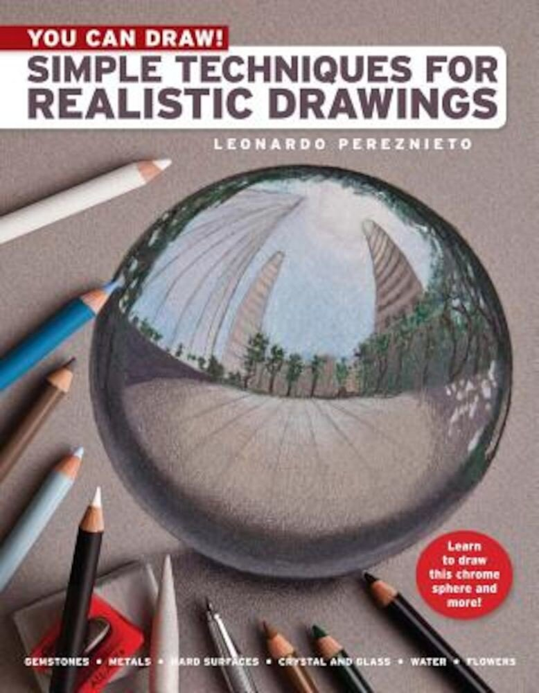 You Can Draw!: Simple Techniques for Realistic Drawings, Paperback