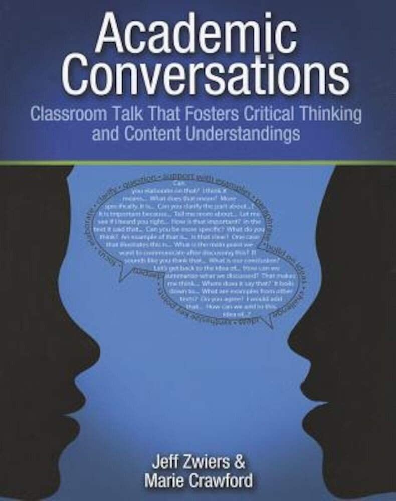 Academic Conversations: Classroom Talk That Fosters Critical Thinking and Content Understandings, Paperback
