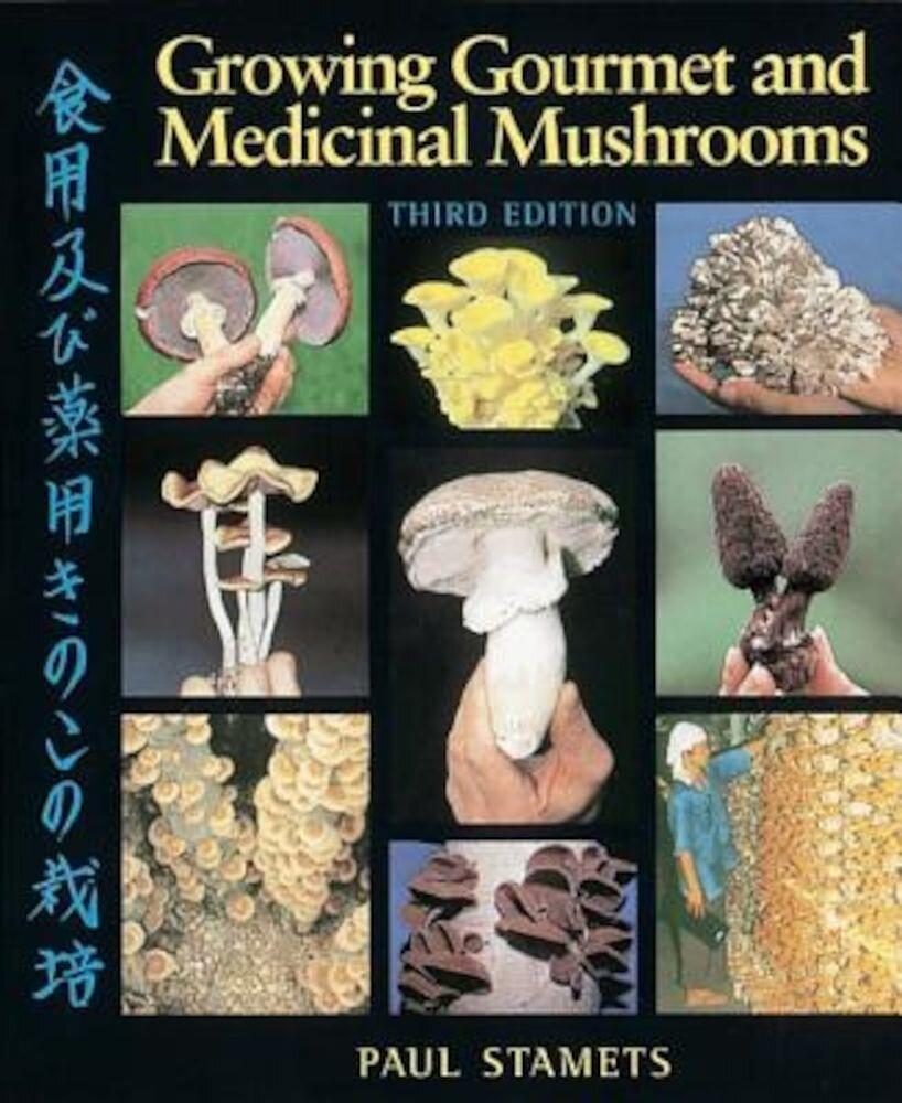 Growing Gourmet and Medicinal Mushrooms, Paperback