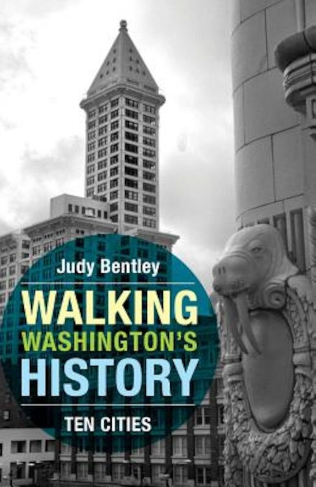 Walking Washington's History: Ten Cities, Paperback