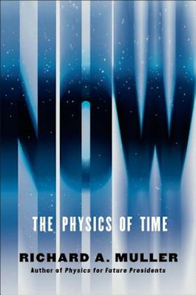 Now: The Physics of Time, Hardcover