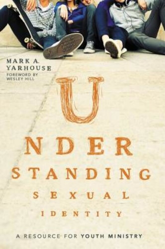 Understanding Sexual Identity: A Resource for Youth Ministry, Paperback