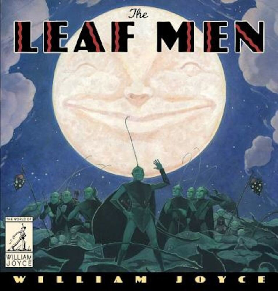 The Leaf Men: And the Brave Good Bugs, Hardcover