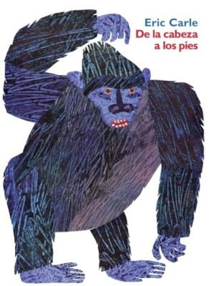 de la Cabeza a Los Pies = From Head to Toe, Hardcover