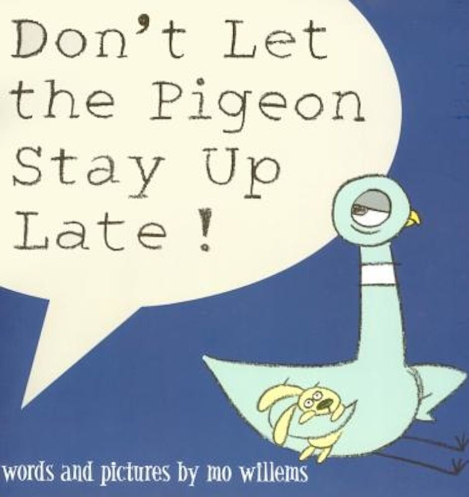 Don't Let the Pigeon Stay Up Late!, Hardcover